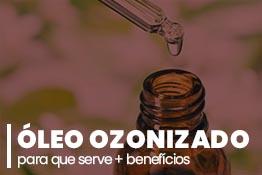Óleo Ozonizado: para que serve + benefícios